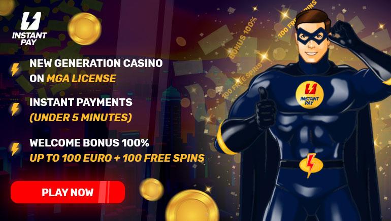 InstantPay Casino - ÜDVÖZLŐ BÓNUSZ €100 100% Elérési Bónusz (Min. Befizetés: €20) + ÚJRATÖLTŐDŐ BÓNUSZ 50% Eddig: €200